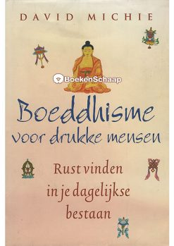 boeddhisme voor drukke mensen