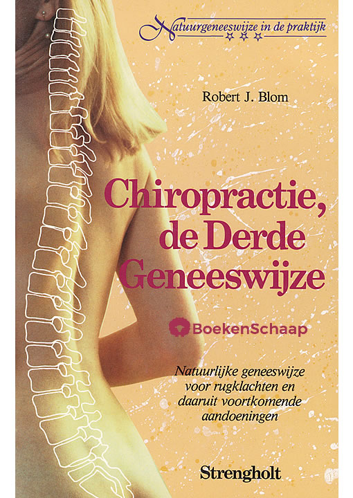 Chiropractie, de derde geneeswijze