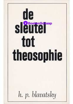 De sleutel tot de theosofie - H.P. Blavatsky