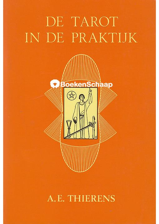 De tarot in de praktijk - A.E. Thierens