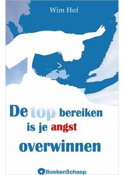 De top bereiken is je angst overwinnen - Wim Hof