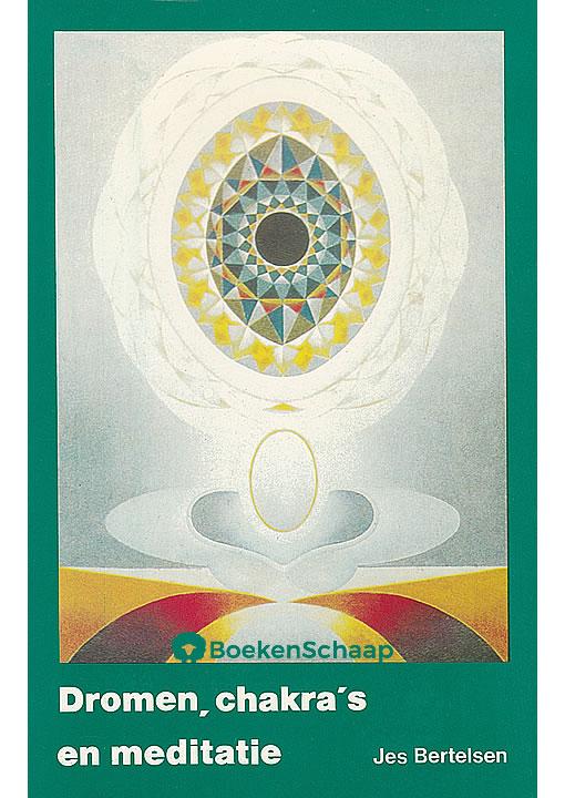 Dromen, chakra's en meditatie