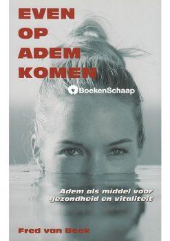 Even op adem komen - Fred van Beek
