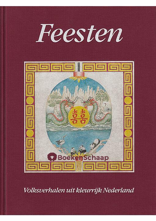 Feesten - Volksverhalen uit kleurrijk Nederland