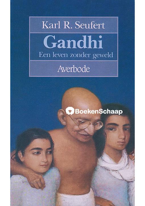 Gandhi Een leven zonder geweld
