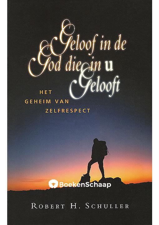 Geloof in de God die in U gelooft