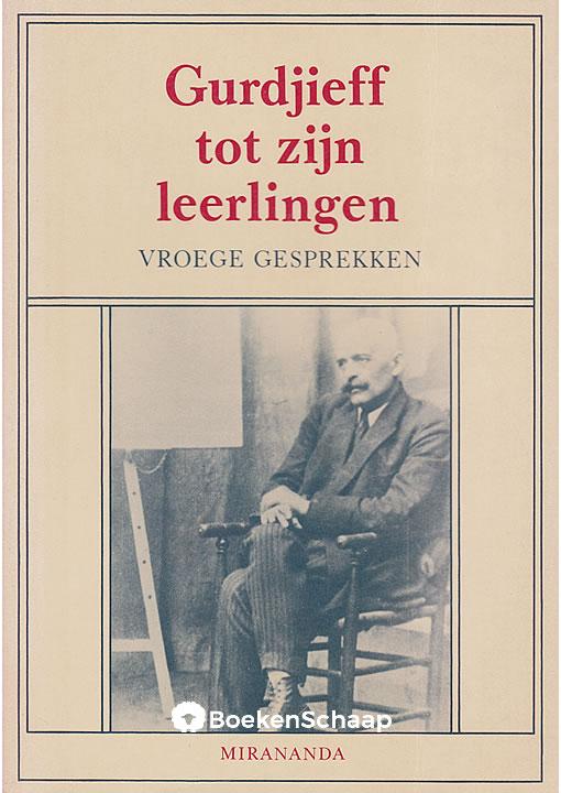 Gurdjieff tot zijn leerlingen george gurdjieff boekenschaap - Tot zijn bibliotheek ...