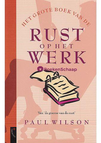 Het grote boek van de rust op het werk