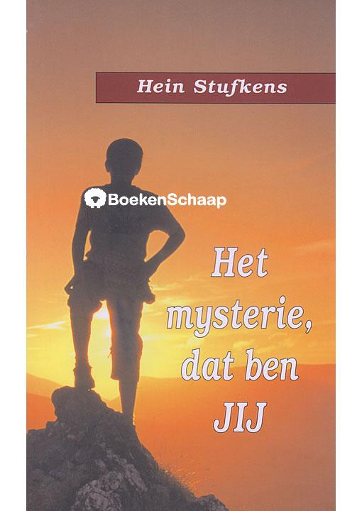 Het mysterie dat ben JIJ - Hein Stufkens