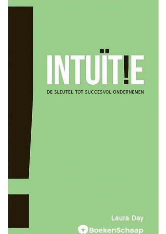 Intuitie de sleutel tot succesvol ondernemen