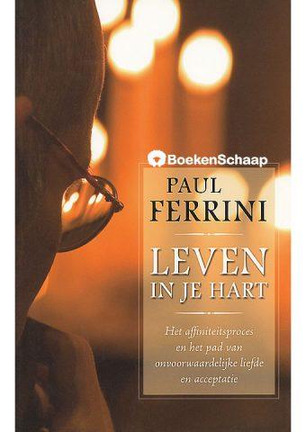 Leven in je hart - Paul Ferrini