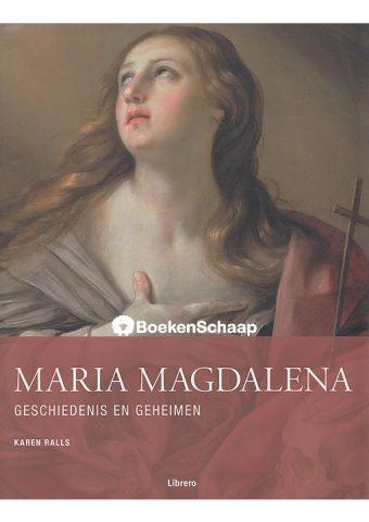 Maria Magdalena Geschiedenis en Geheimen