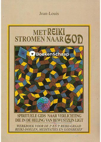 Met Reiki stromen naar God