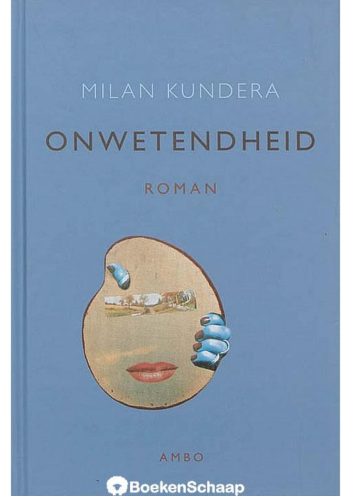 Onwetendheid - Milan Kundera