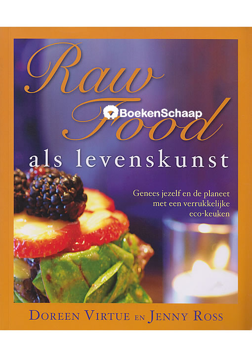 Raw Food als levenskunst