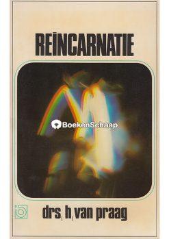 Reincarnatie - Drs. H. van Praag