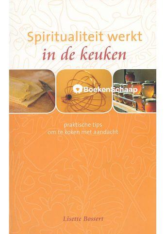 Spiritualiteit werkt in de keuken