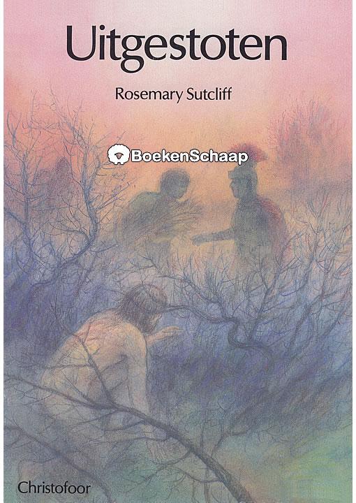 Uitgestoten - Rosemary Sutcliff