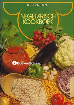 Vegetarisch kookboek - Berty van Essen