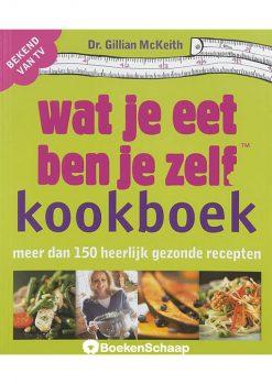 Wat je eet ben je zelf Kookboek